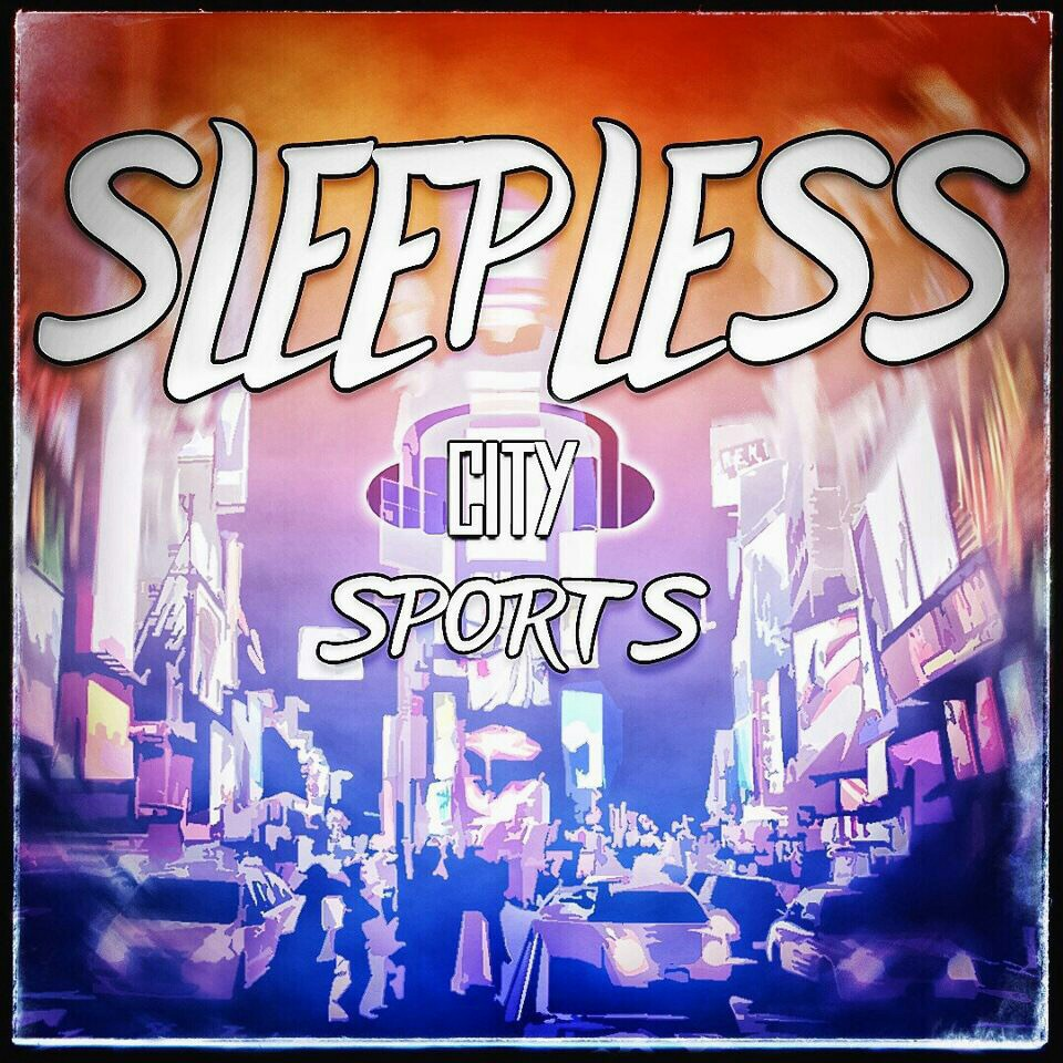 Sleepless City Sports Podcast: Episode 01