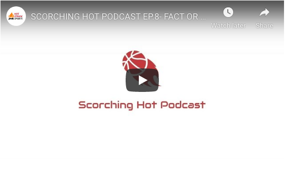 SCORCHING HOT PODCAST EP.8- FACT OR FLUKE? DAVE AND DYLAN TACKLE NBA'S HOTTEST TOPICS!